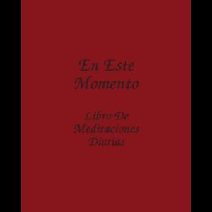 «En este momento» Libro de Meditaciones diarias.